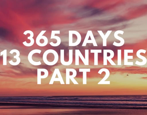 365 Days, 13 Countries pt. 2