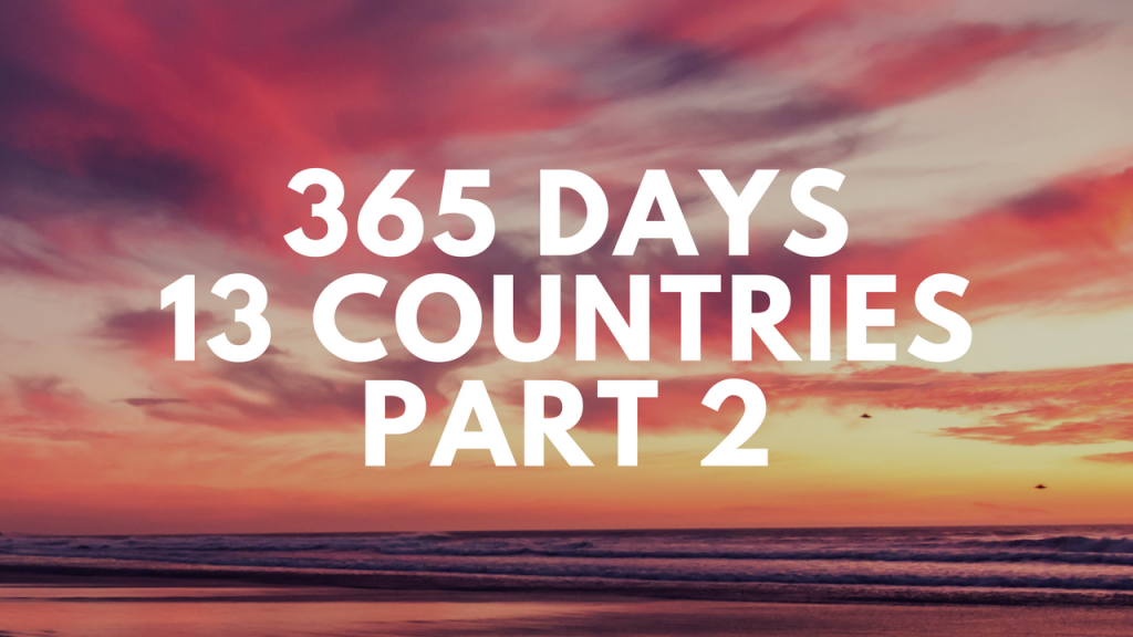 365 Days, 13 Countries, Part 2