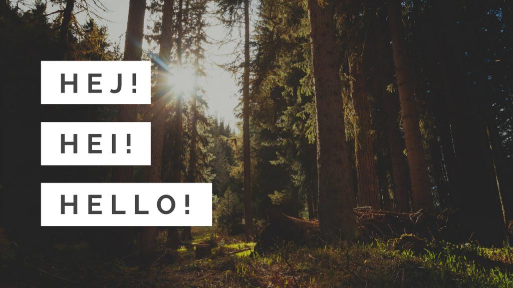 Hej, Hei, Hello