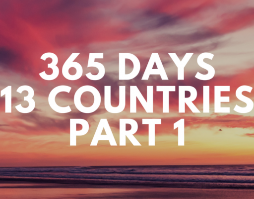 365 Days, 13 Countries pt. 1