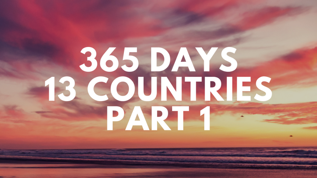 365 Days, 13 Countries, Part 1