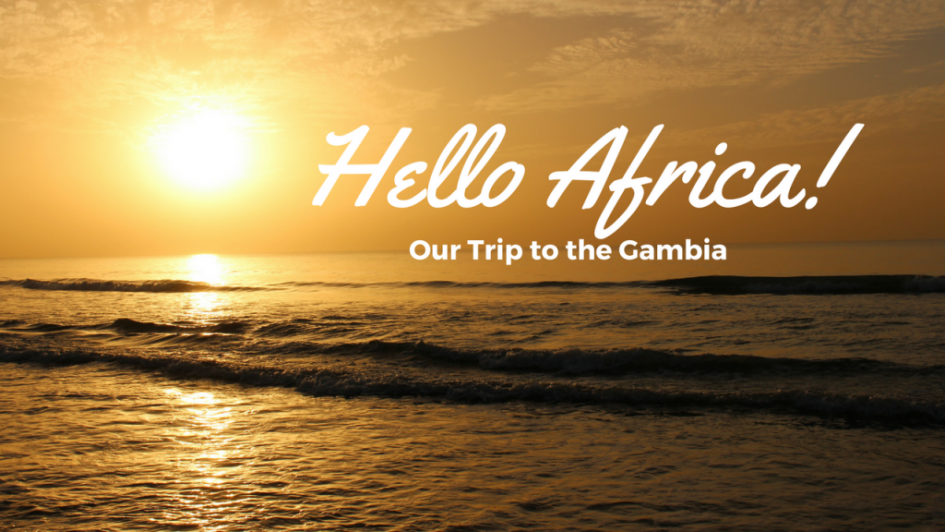 Hello Africa!, Our Trip to the Gambia
