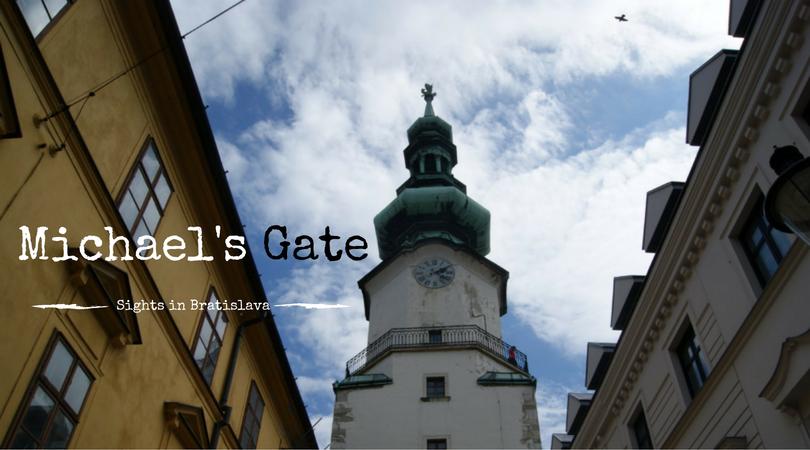 Sights in Bratislava – Michael's Gate