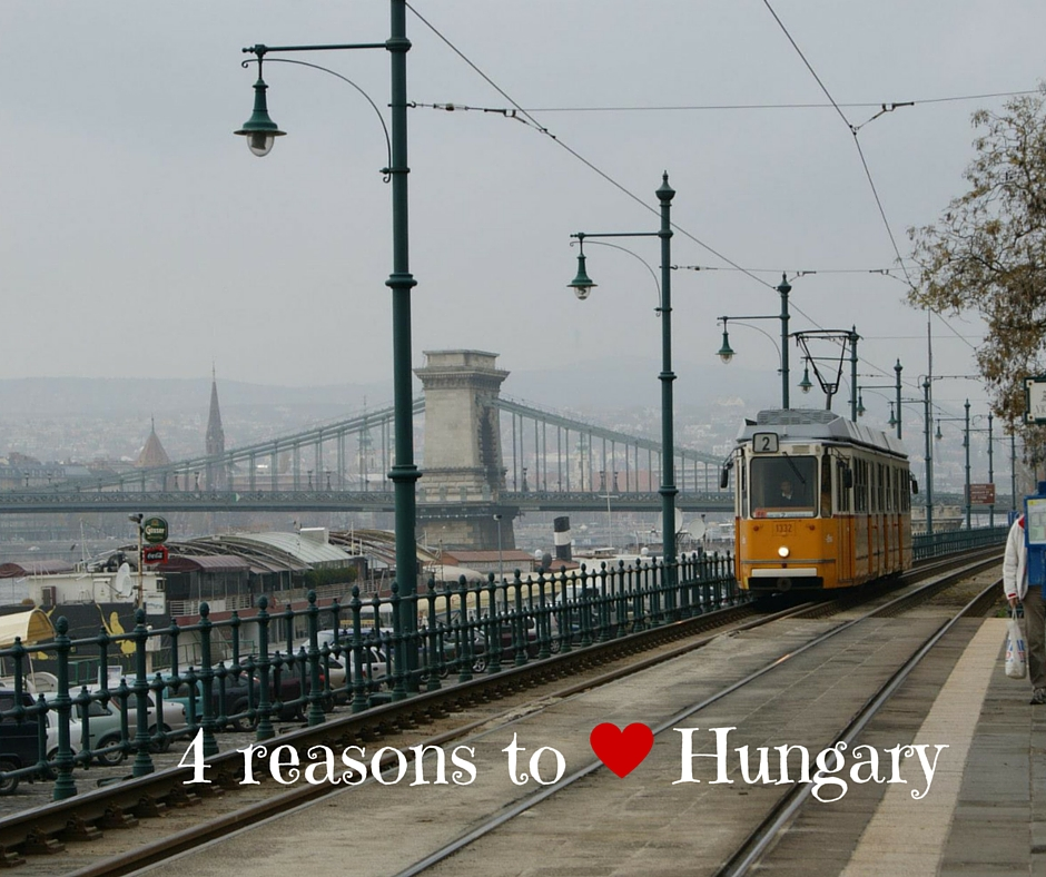 Hungary – 4 Reasons To Love It!