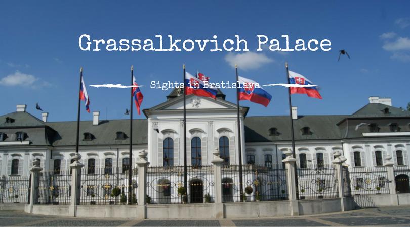 Grassalkovich Palace, Sights in Bratislava, Slovakia, Travel