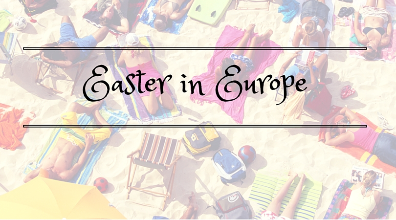 Easter Travels In Europe