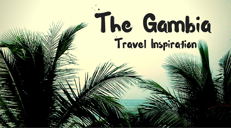 The Gambia Travel Inspiration - The Biveros Effect