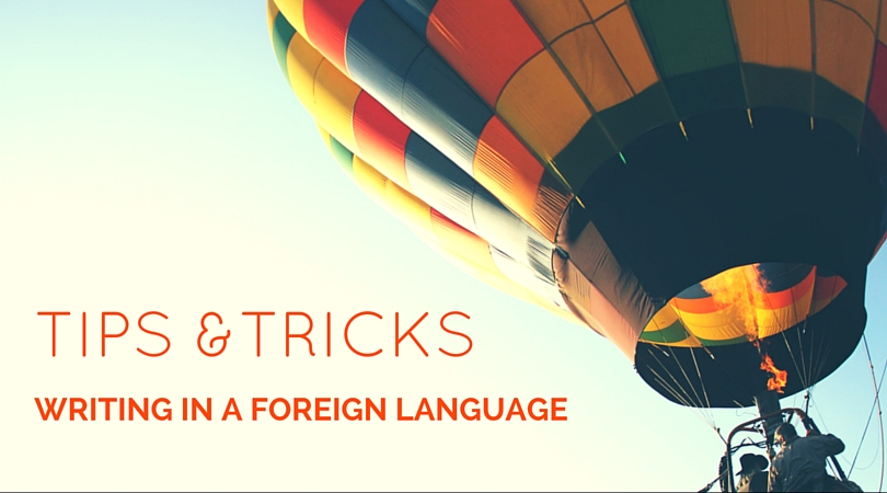 6 Tips for Writing in Foreign Languages