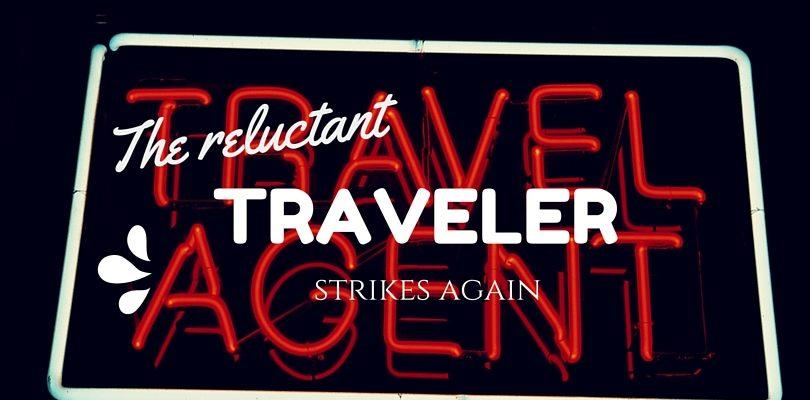 Reluctant traveler