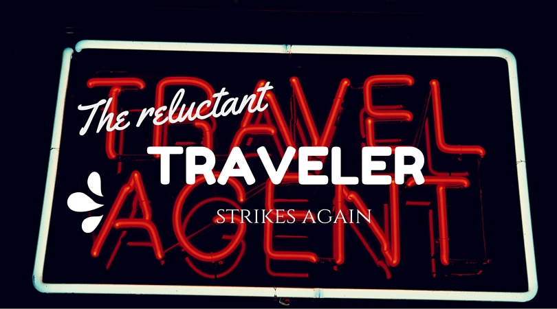 Reluctant traveler