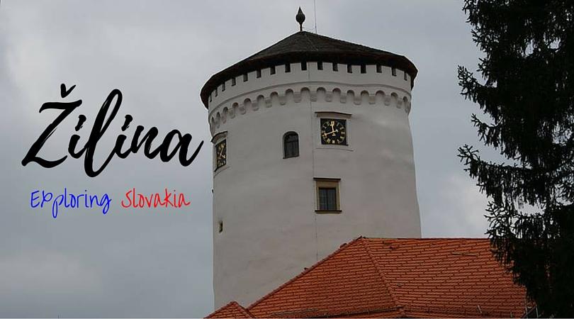 Exploring Slovakia – Žilina, Žilinský kraj