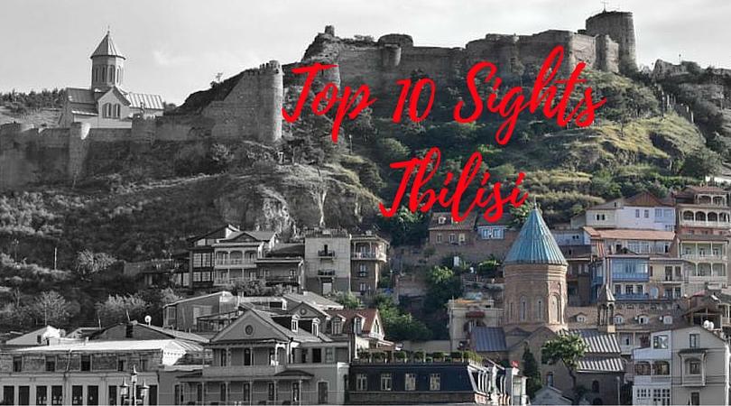 Tantalizing Tbilisi: Top Ten Sights