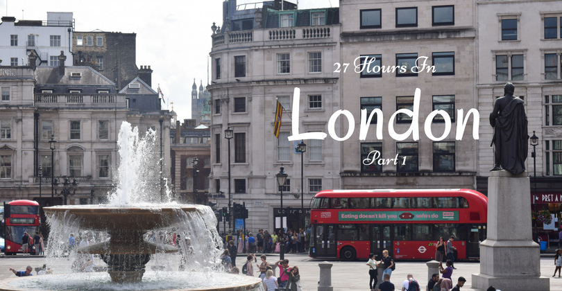 27 Hours In London, United Kingdom
