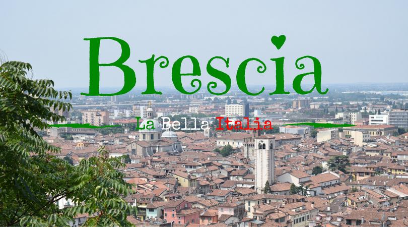 La Bella Italia: Brescia – the Lioness of Italy