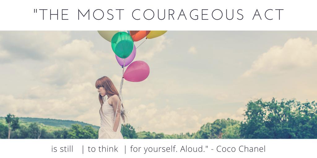 Be adventurous, be brave!
