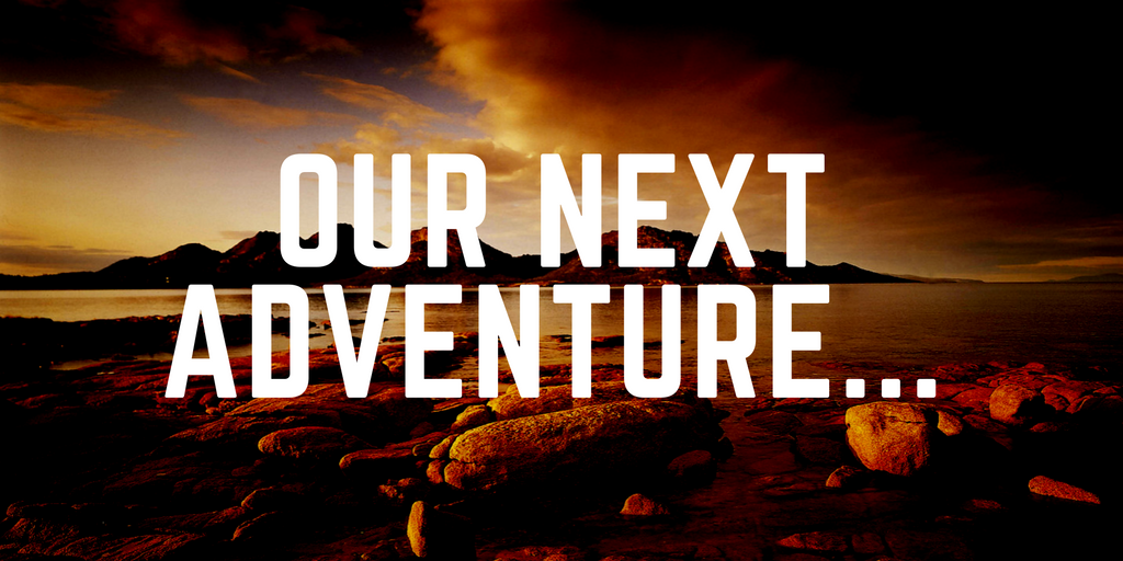 our next great adventure