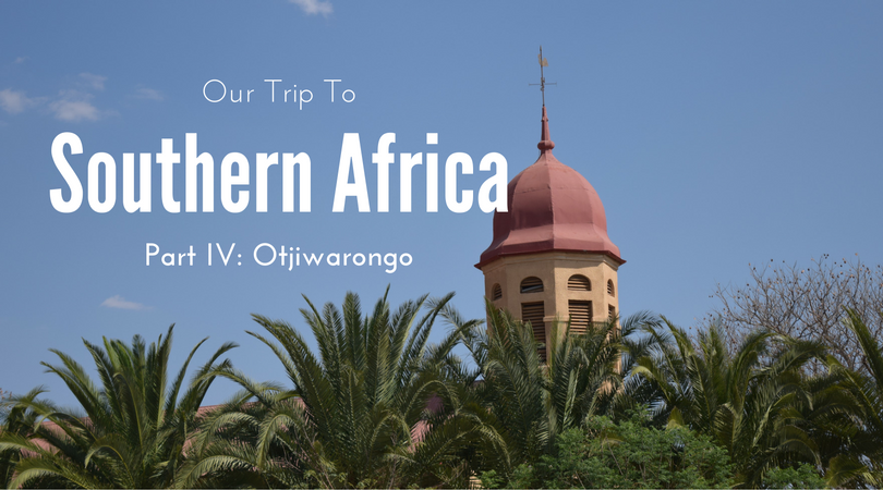 Otjiwarongo, Namibia, Our Trip to Southern Africa