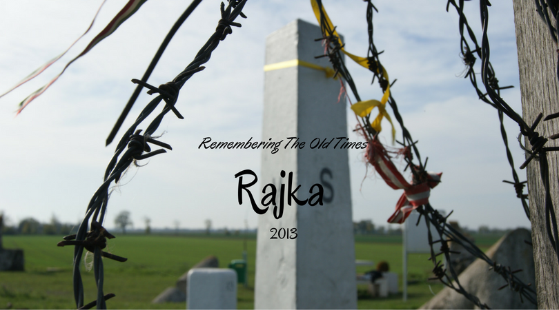 Remembering The Old Times – Rajka 2013