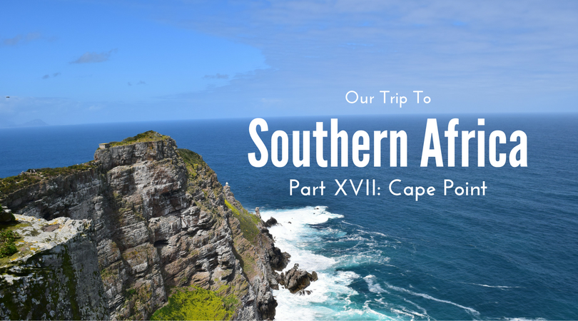 Southern Africa, Part XVII – Cape Point, South Africa