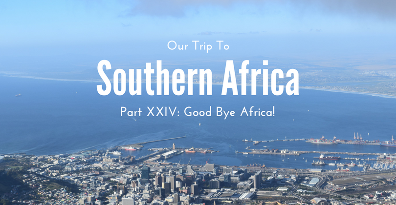 Good Bye Africa, South Africa, Johannesburg, Cape Town, Windhoek