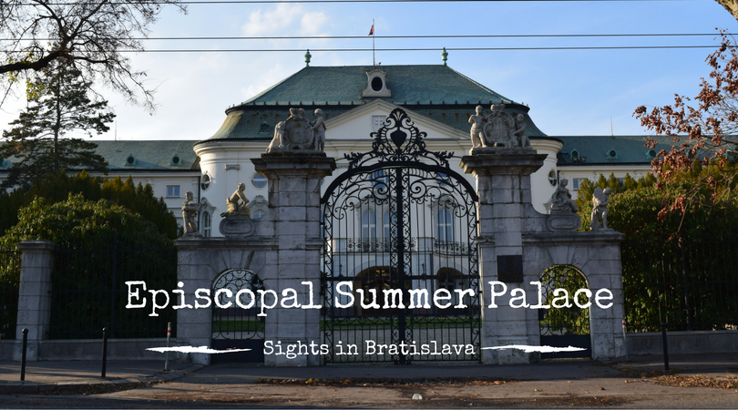 Sights in Bratislava – Episcopal Summer Palace