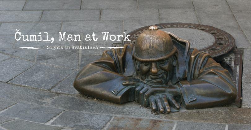 Čumil, Man at Work, Sights in Bratislava, Slovakia
