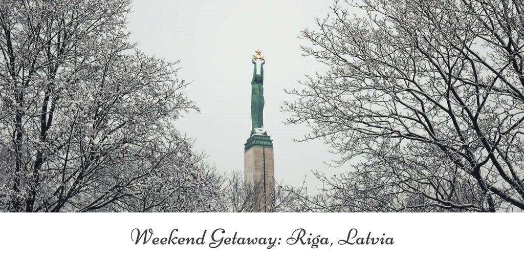 Weekend Getaway- Riga, Latvia, 2017