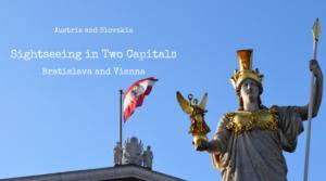 Vienna, Austria, Bratislava, Slovakia, Sightseeing in two capitals