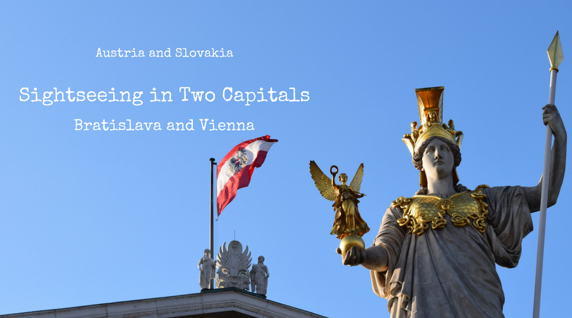 Sightseeing in Two Capitals: Bratislava and Vienna