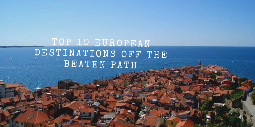 10 european destinations off the beaten path