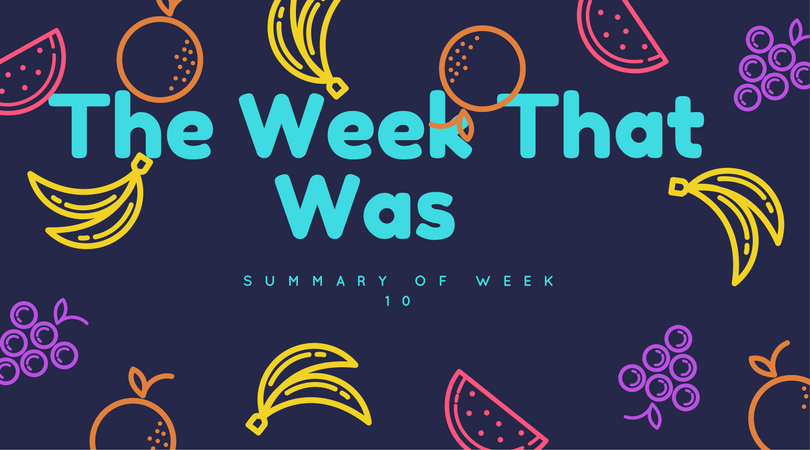 The Week That Was: A Summary of Week 10
