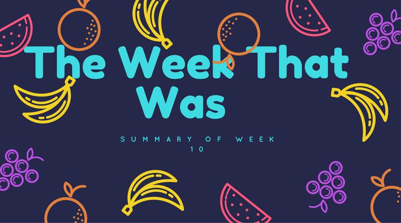 The Week That Was, Week 10