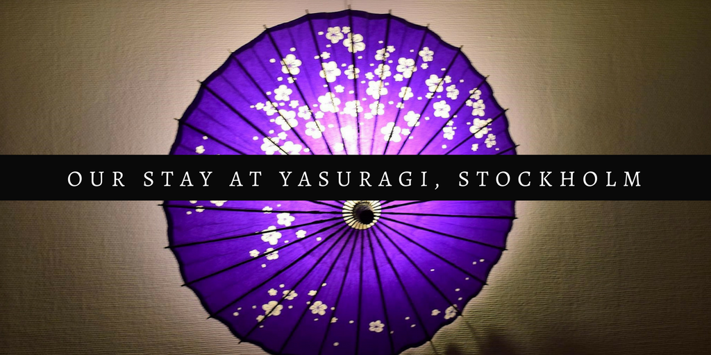 Our Stay at Yasuragi Spa In Stockholm