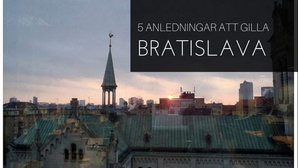 5 anledningar att gilla Bratislava!