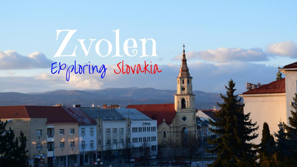 Exploring Slovakia – Zvolen, Banskobystrický kraj