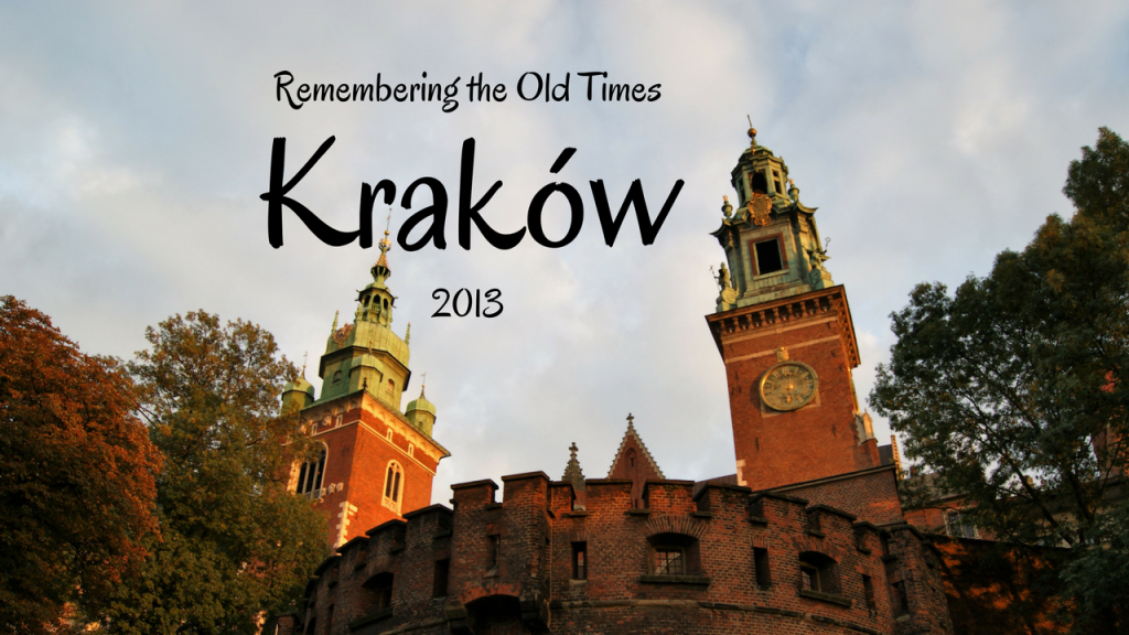 Remembering the Old Times – Kraków 2013