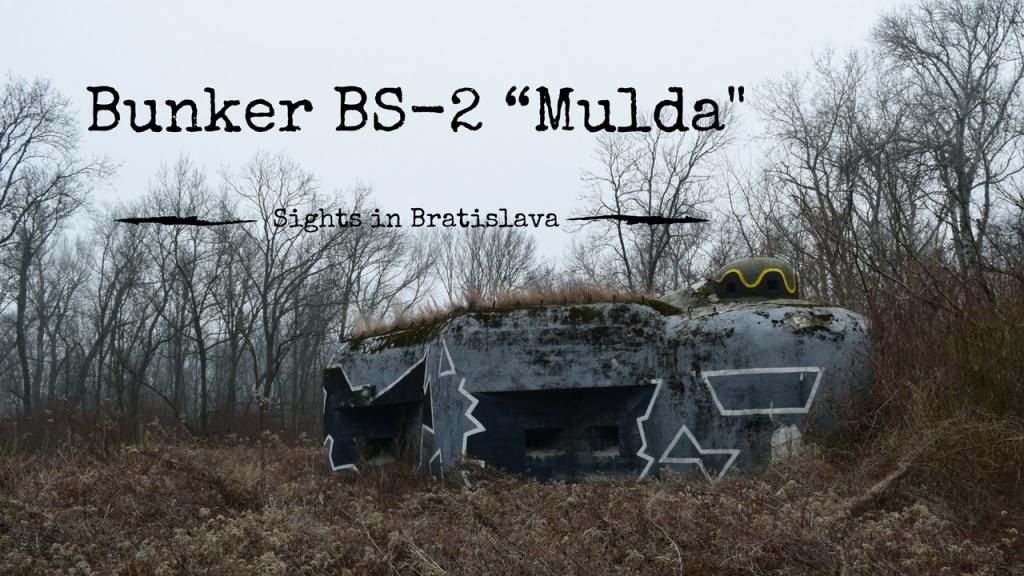 "Sights in Bratislava – Bunker BS-2 ""Mulda"""