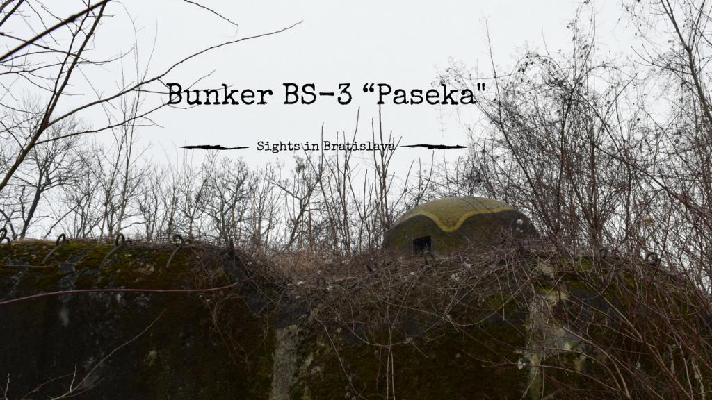 "Sights in Bratislava – Bunker BS-3 ""Paseka"""