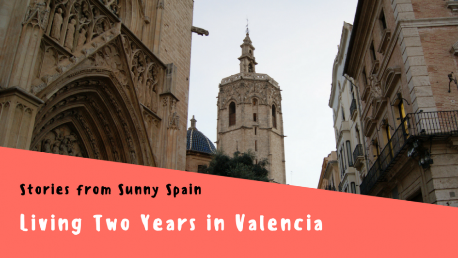 Stories from Sunny Spain, Living in Valencia