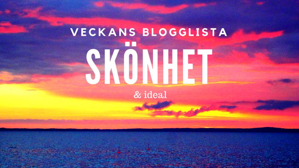 Veckans blogglista: Skönhet & ideal