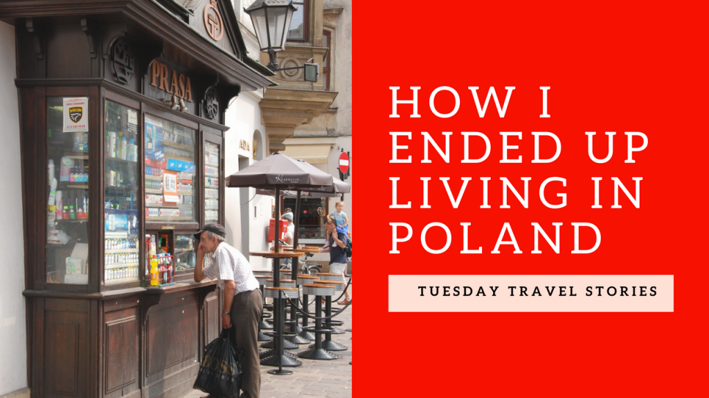 Tuesday Travel Stories: Living in Poland