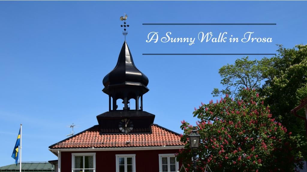 A Sunny Walk, Trosa, Sweden, Stadshuset, Town hall