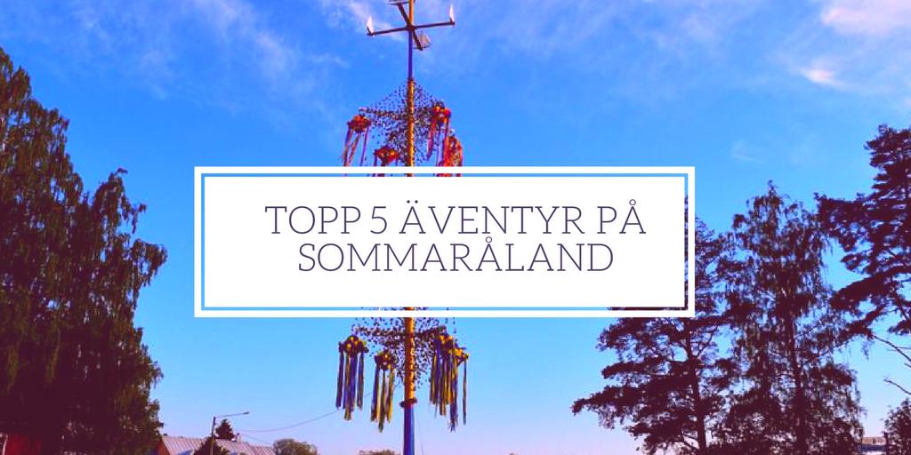 topp 5 äventyr på sommaråland