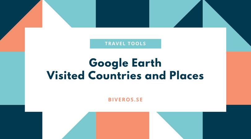 Google Earth, Visited Places Map, Visited Countries Map
