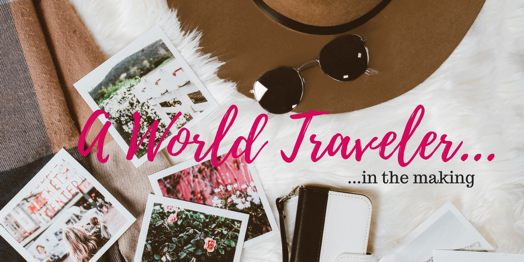 a world traveler in the making