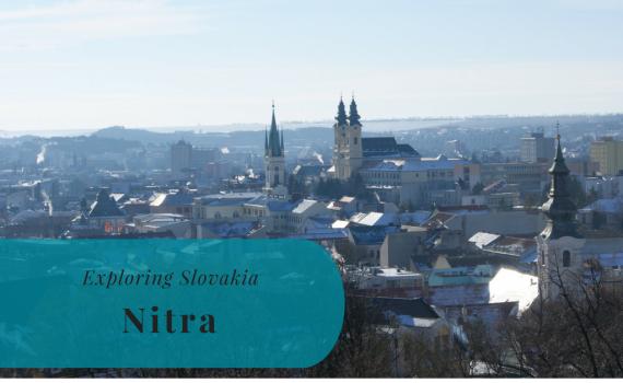 Exploring Slovakia, Nitra, Nitriansky kraj