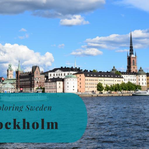 Exploring Sweden, Stockholm, Södermanland, Uppland, The Capital