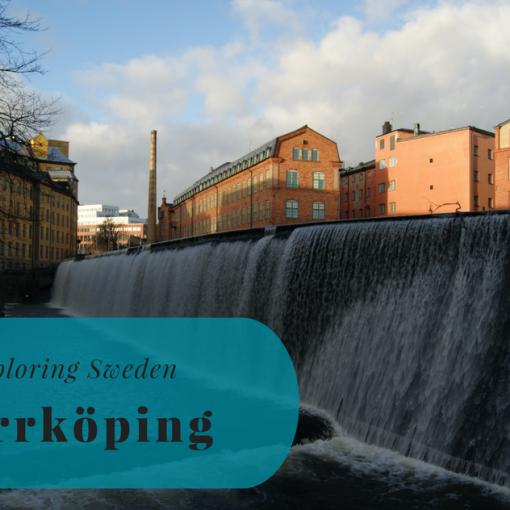 Exploring Sweden, Norrköping, Östergötland