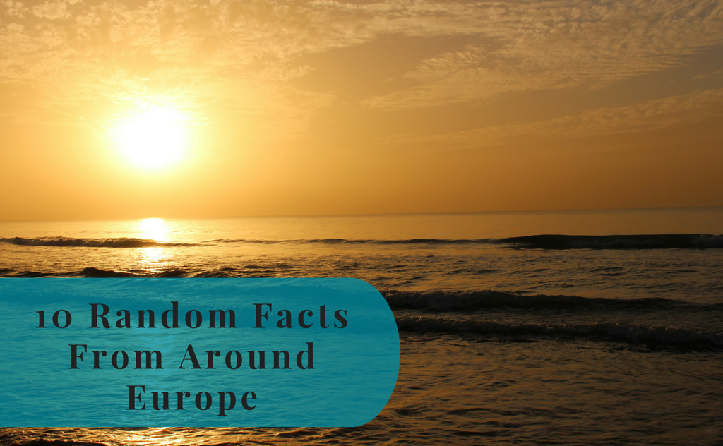 10 Random Facts From Around Europe