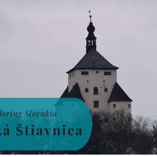 Exploring Slovakia, Banská Štiavnica